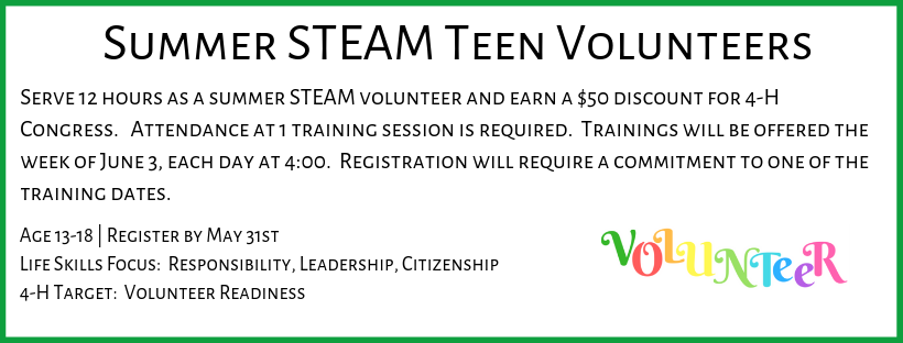 Serve 12 hours as a summer STEAM volunteer and earn a $50 discount for 4-H Congress. Attendance at 1 training session is required. Trainings will be offered the week of June 3, each day at 4:00. Registration will require a commitment to one of the training dates.